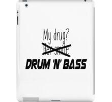 DnB is my drug. iPad Case/Skin