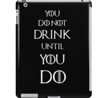 Game of thrones Tyrion Lannister You do not drink until you do iPad Case/Skin