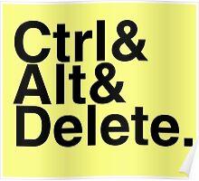 Ctrl + Alt + Delete Poster