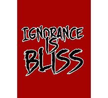 Ignorance is Bliss Photographic Print