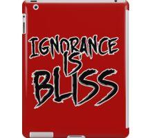 Ignorance is Bliss iPad Case/Skin
