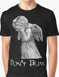 Don't Blink! Graphic T-Shirt