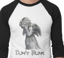 Don't Blink! Men's Baseball ¾ T-Shirt