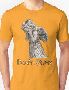 Don't Blink! Unisex T-Shirt