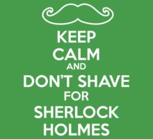 Keep calm and don't shave for Sherlock Holmes Kids Tee