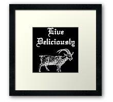 live. deliciously. - black phillip Framed Print
