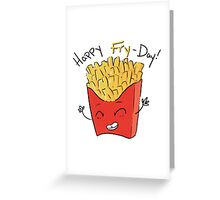 Happy Fry-day! Greeting Card