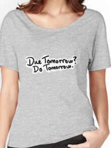 Due Tomorrow? Do Tomorrow. Floral Background Women's Relaxed Fit T-Shirt