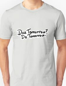Due Tomorrow? Do Tomorrow. Floral Background Unisex T-Shirt