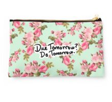 Due Tomorrow? Do Tomorrow. Floral Background Studio Pouch