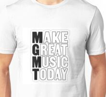 MGMT make great music today Unisex T-Shirt