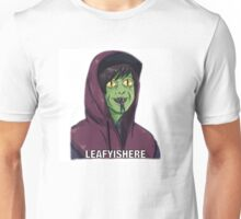 Leafy is here lizard brotherhood Unisex T-Shirt