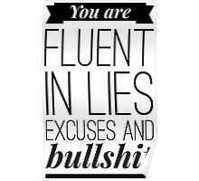 You are fluent in lies excuses and bullshit Poster