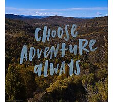 Choose Adventure Photographic Print