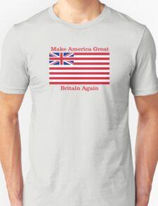 Make America Great Britain Again  Unisex T-Shirt