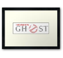 I aint afraid of no ghost Framed Print