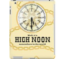 Well, It's High Noon somewhere in the world [Gold Watch] iPad Case/Skin