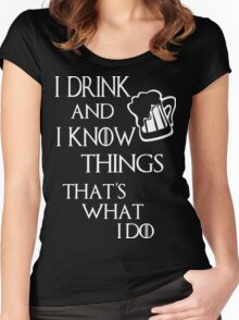 I drink and i know things glass Women's Fitted Scoop T-Shirt