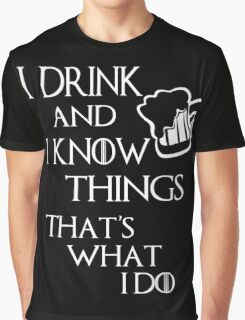 I drink and i know things glass Graphic T-Shirt