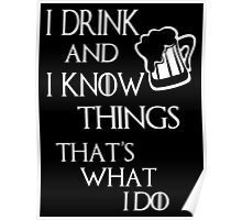 I drink and i know things glass Poster