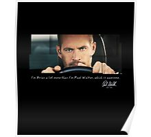 Paul Walker played Brian Poster