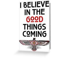 """Nahko and Medicine for the People - """"I believe in the good things coming"""" v2 Greeting Card"""