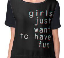 Girls want to have fun Chiffon Top