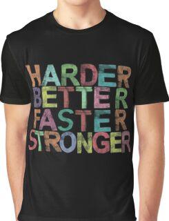 harder, better, faster, stronger Graphic T-Shirt