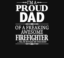 I'm A Proud Dad Of A Freaking Awesome Firefighter Unisex T-Shirt