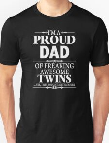 I'm A Proud Dad Of A Freaking Awesome Twins  Unisex T-Shirt