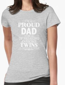 I'm A Proud Dad Of A Freaking Awesome Twins  Womens Fitted T-Shirt