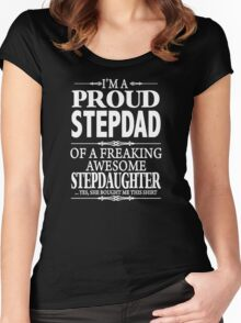 I'm A Proud Stepdad Of A Freaking Awesome Stepdaughter  Women's Fitted Scoop T-Shirt