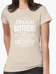 I'm A Proud Boyfriend Of A Freaking Awesome Girlfriend Womens Fitted T-Shirt