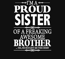 I'm A Proud Sister Of A Freaking Awesome Brother  Womens Fitted T-Shirt