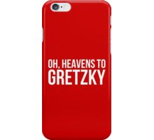 Heavens to Gretzky (white text) iPhone Case/Skin