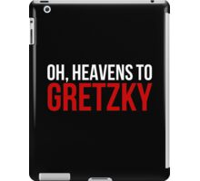 Heavens to Gretzky (white&red text) iPad Case/Skin