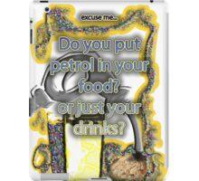 Petrol in food & drinks iPad Case/Skin