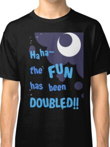 Quotes and quips - the fun has been doubled Classic T-Shirt