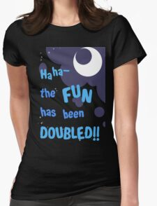 Quotes and quips - the fun has been doubled Womens Fitted T-Shirt
