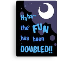 Quotes and quips - the fun has been doubled Canvas Print