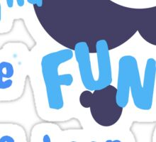 Quotes and quips - the fun has been doubled Sticker