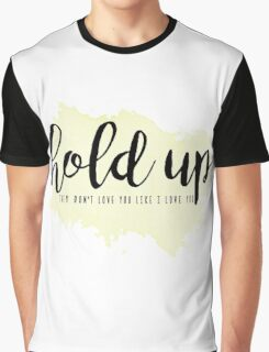 hold up Graphic T-Shirt