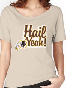 Redskins Hail Yeah Women's Relaxed Fit T-Shirt