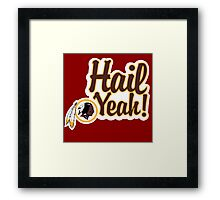 Redskins Hail Yeah Framed Print