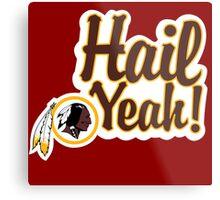 Redskins Hail Yeah Metal Print