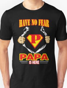Have No Fear Papa Is Here SuperPapa SuperMan T-Shirt