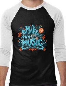 Make your own kind of music Men's Baseball ¾ T-Shirt