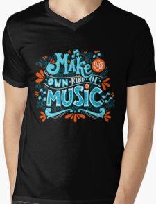 Make your own kind of music Mens V-Neck T-Shirt