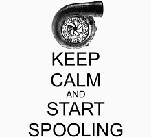 Keep Calm and Start Spooling - Turbo Unisex T-Shirt