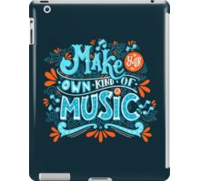 Make your own kind of music iPad Case/Skin